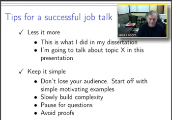 James Booth (Cornell) reviews tips for a successful job talk.