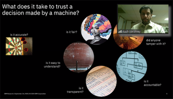 Kush Varshney (IBM) reviews factors involved in trusting machine based decision-making.