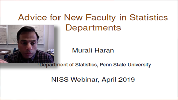Advice for New Faculty in Statistics Departments, Murali Haran - Penn State University